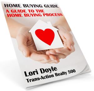 Lori Doyle Trans-Action Realty 500 Home Buying Guide: A Guide to the Home Buying Process